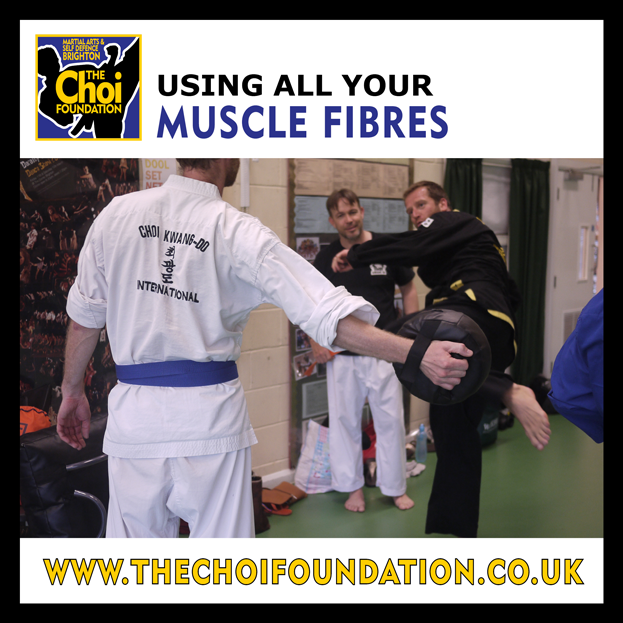 Using all your muscle fibres in Martial Art and Self-defence in Brighton at The Choi Foundation